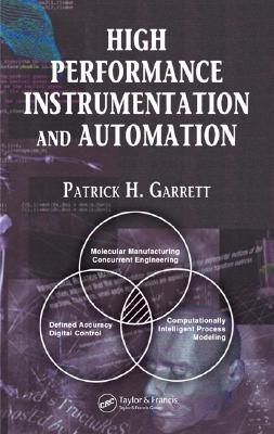 High Performance Instrumentation And Automation By Garrett, Patrick H.