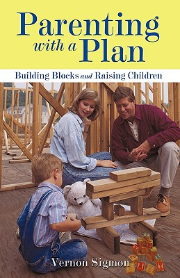 Parenting With a Plan By Sigmon, Vernon